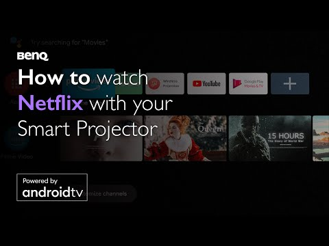 How to watch Netflix with BenQ smart home projector powered by Android TV?