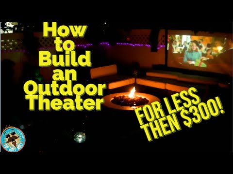 How to build an Outdoor Movie Theater for Less then $300!