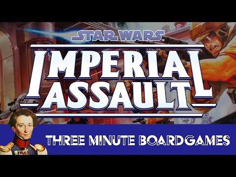 Imperial Assault in about 3 minutes