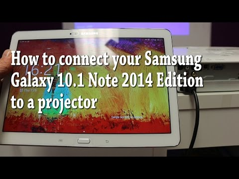 How to connect your Samsung Galaxy 10.1 Note 2014 Edition to a Projector