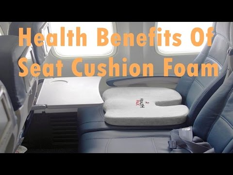 6 Health Benefits Of Seat Cushion Foam That Nobody Told You About