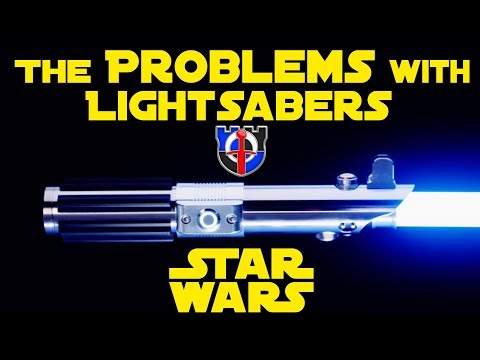 The problems with LIGHTSABERS: Star Wars