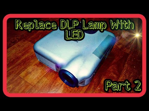 Replace DLP lamp with LED Part 2