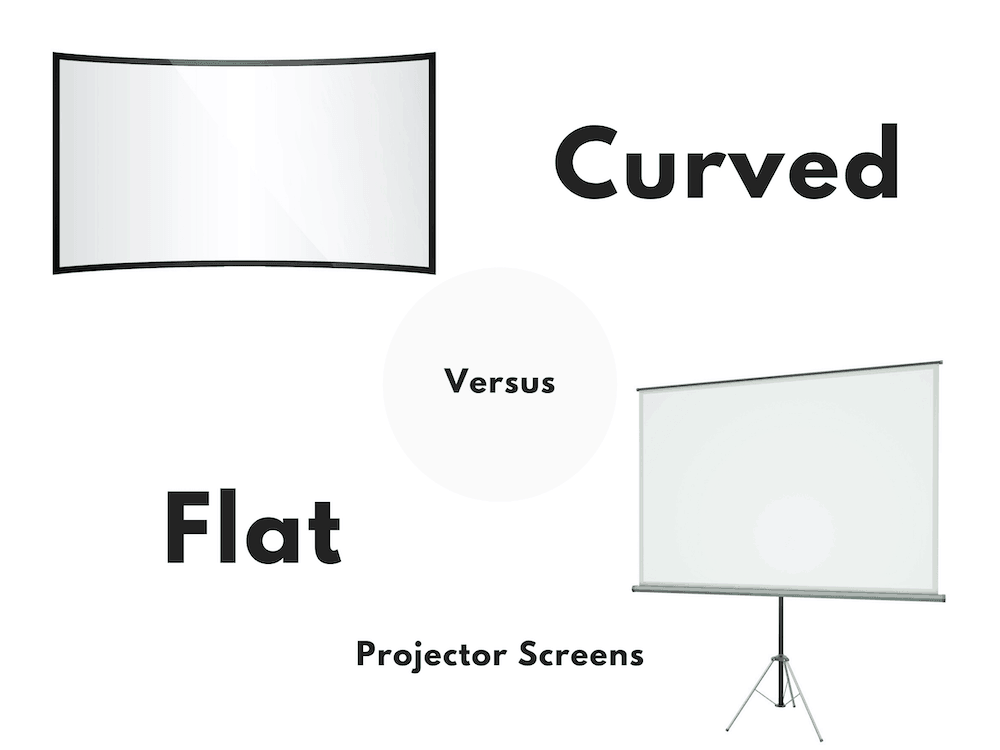 curved vs flat projector screens