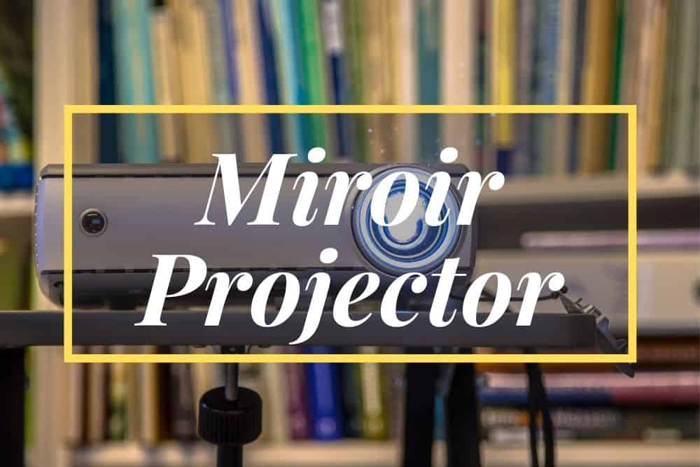 Miroir Projector Review