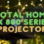 Total Home FX 800 Series Projector Review