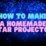 How To Make A Homemade Star Projector?