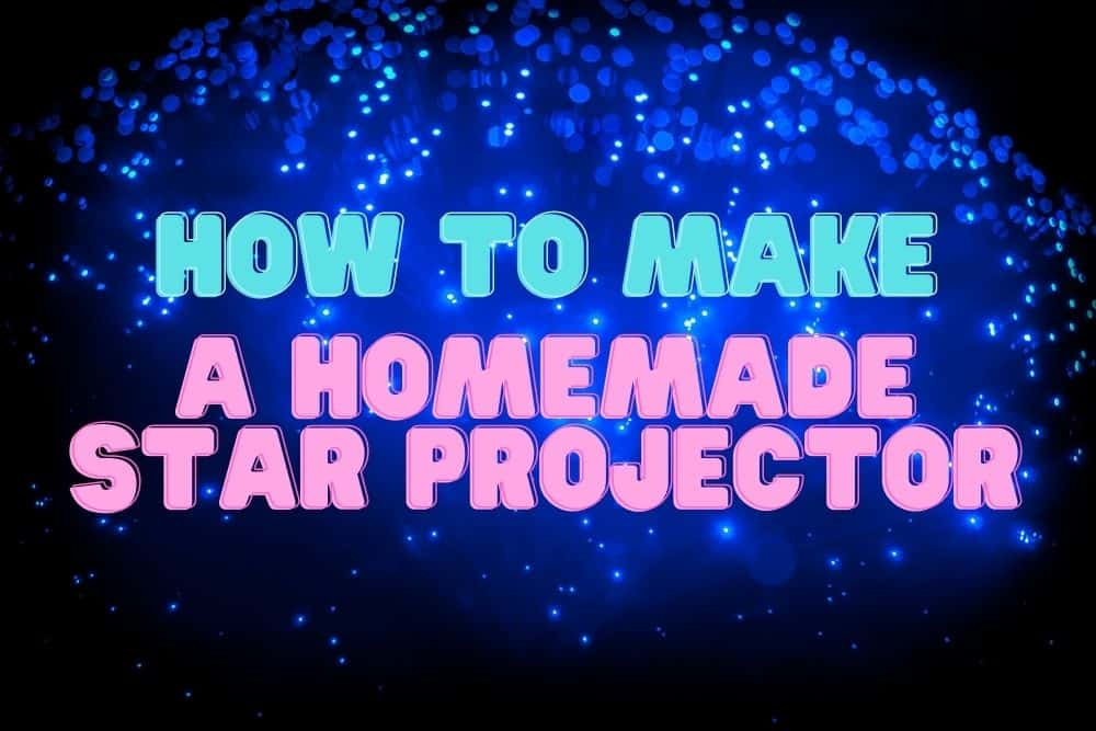 how to make a homemade star projector