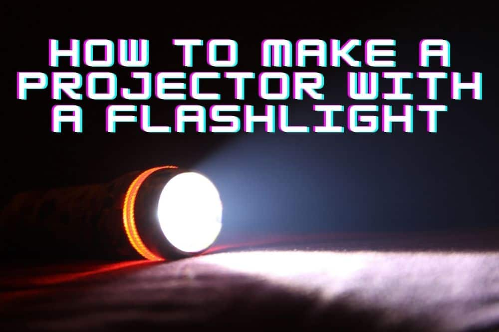 how to make a projector with a flashlight