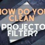 How Do You Clean A Projector Filter?