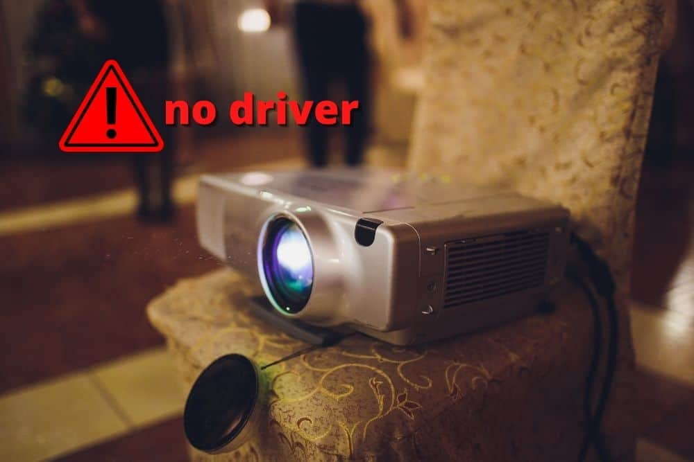projector not working without a driver