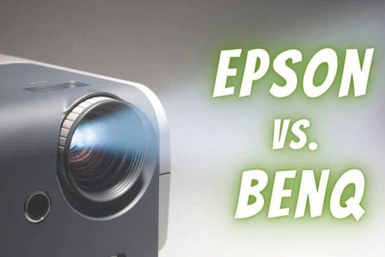 Epson Vs BenQ Projectors: Which Brand Is Better?