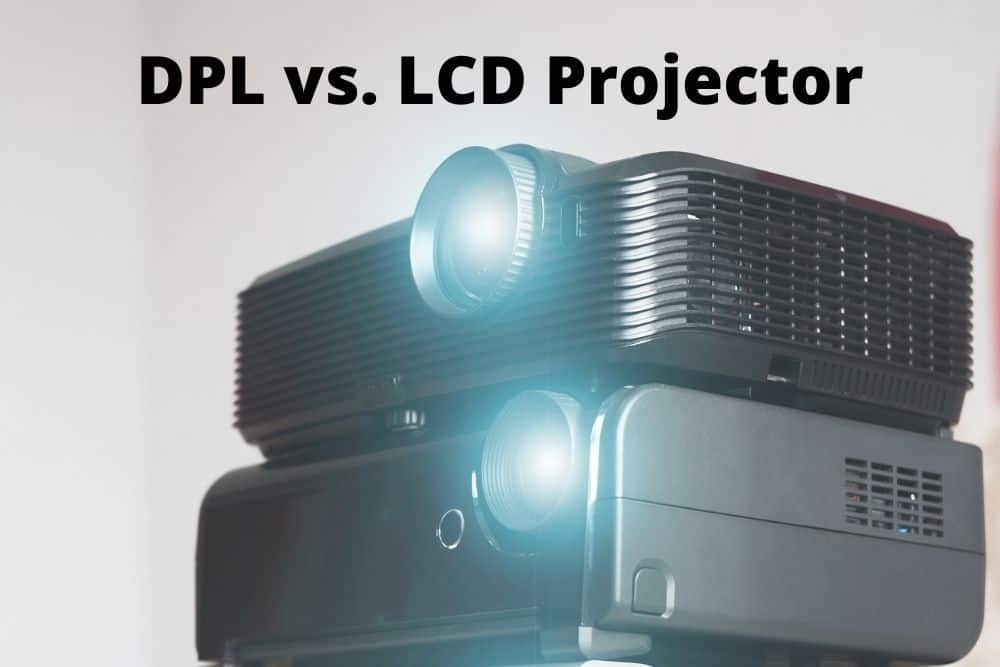 DPL vs. LCD Projector for home theater