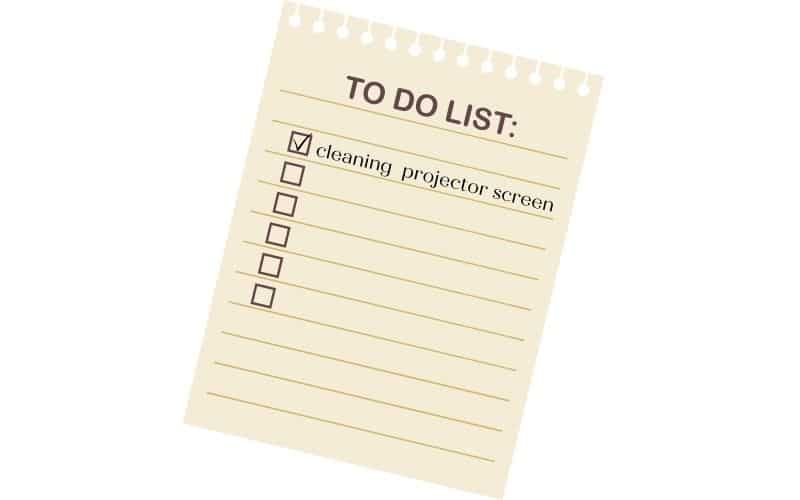 to do list for cleaning projector screen